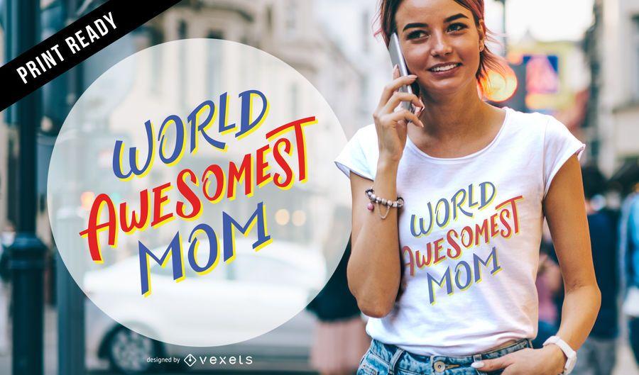 Diseño de la camiseta de la mamá del mundo awesomest