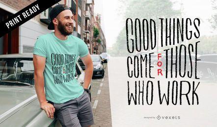 Diseño de camiseta de trabajo de cosas buenas