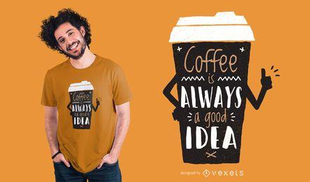 Boa ideia de design de camiseta de café