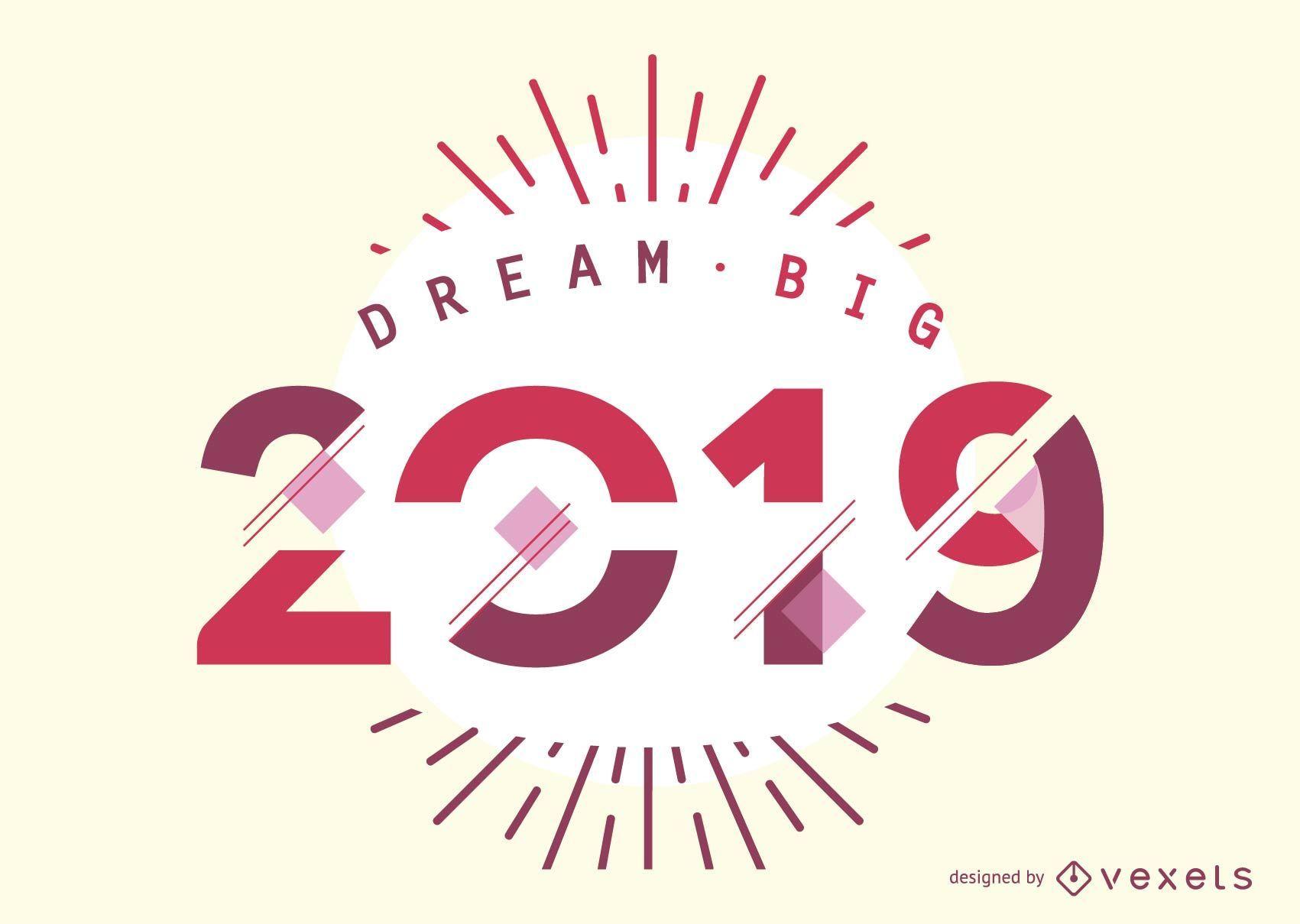 2019 dream big design