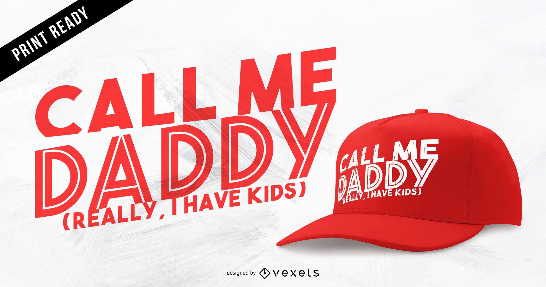 Me chame de camiseta do papai ou desenho de chapéu