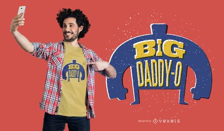 Big daddy t-shirt design