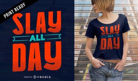 Töten Sie den ganzen Tag T-Shirt Design