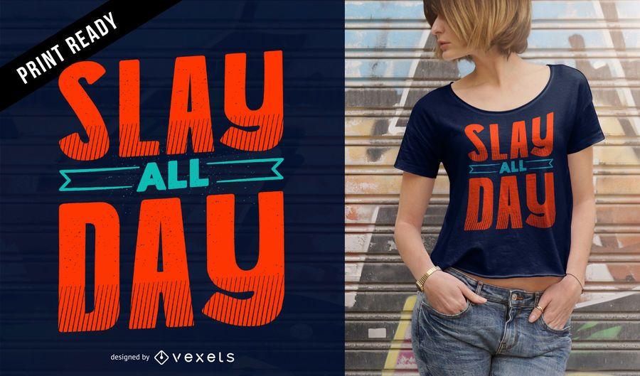 Matar todo el día diseño de camiseta