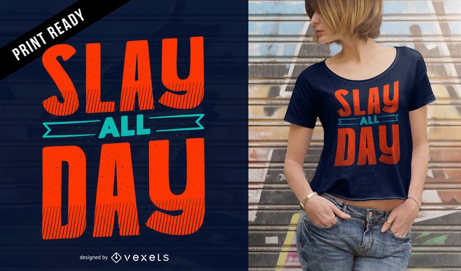 Slay all day t-shirt design