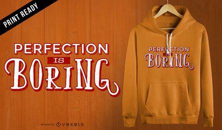 La perfección es aburrida del diseño de camisetas.