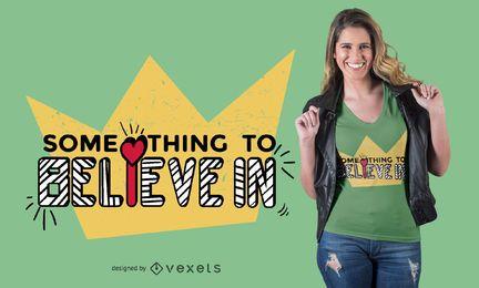 Believe t-shirt design