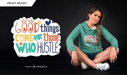 Those who hustle t-shirt design