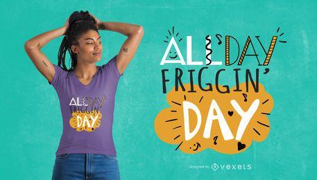 Den ganzen Tag T-Shirt Design