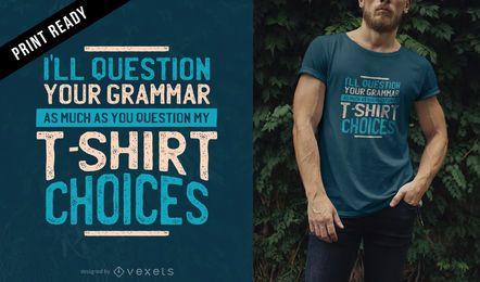Pergunta seu design de t-shirt de gramática