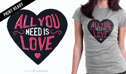 Diseño de camiseta de All You Need love