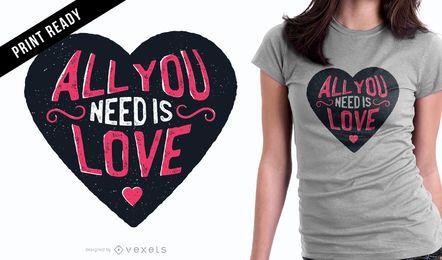 Tudo que você precisa amor design de t-shirt