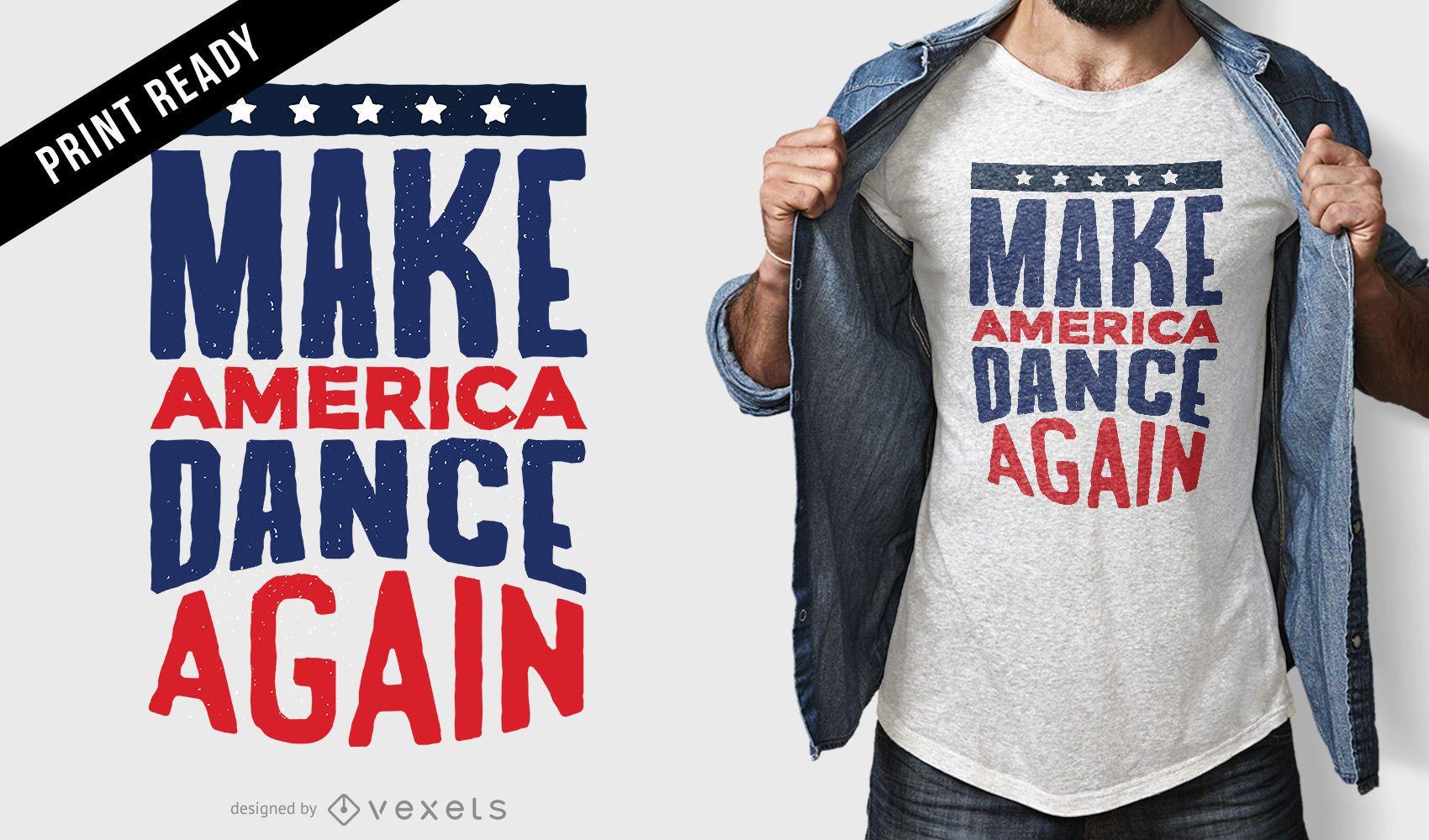 Make America dance diseño de camiseta