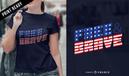Diseño de camiseta libre y valiente.