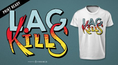 Diseño de camiseta de Gamer Lag Kills