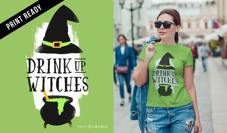 Drink up witches t-shirt design