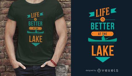 A vida é melhor no projeto do t-shirt das citações do amante do lago lake