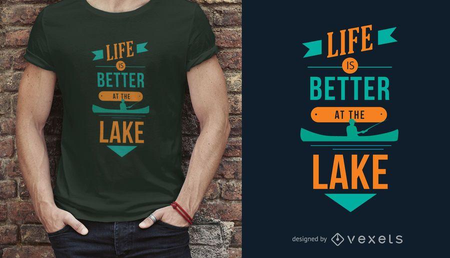 La vida es mejor en el diseño de la camiseta de Lake Lake Lover Quote