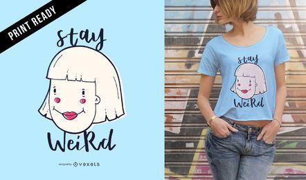 Quédate raro diseño de camiseta