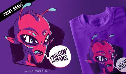 Diseño de camiseta extraterrestre de los humanos friggin