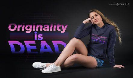 Originalidad es diseño de camiseta muerta.