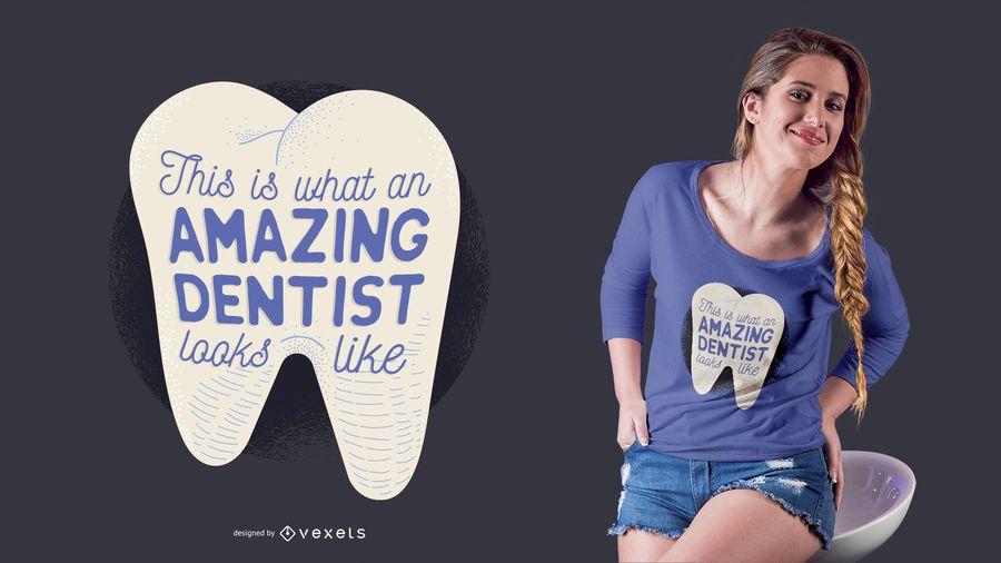 Projeto surpreendente do t-shirt do dentista