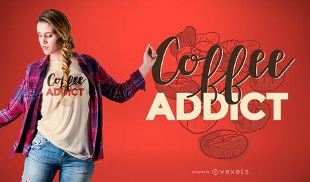 Diseño de camiseta de adicto al café