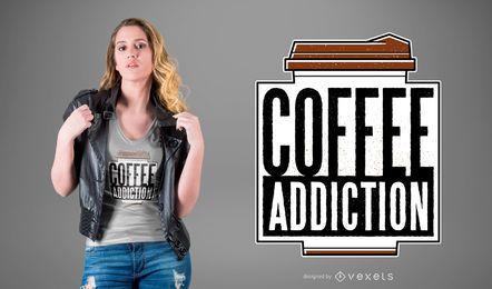 Diseño de camiseta adicción al café.