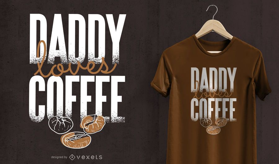 Daddy loves coffee t-shirt design