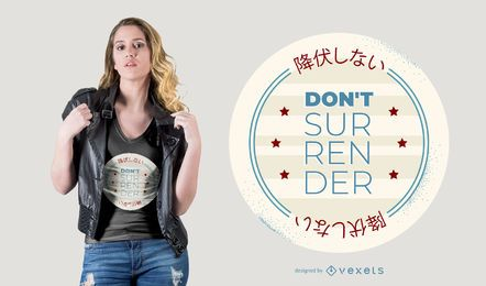 No entregar la insignia en diseño de camiseta inglés / japonés