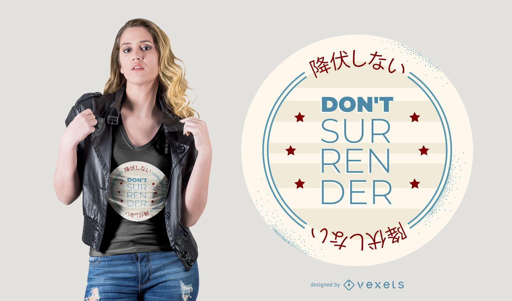 Don't Surrender Badge en diseño de camiseta en inglés / japonés