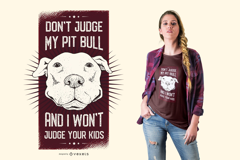 No juzgues a mi pitbull y yo no juzgaré a tus hijos Diseño de camiseta de perro con cita divertida