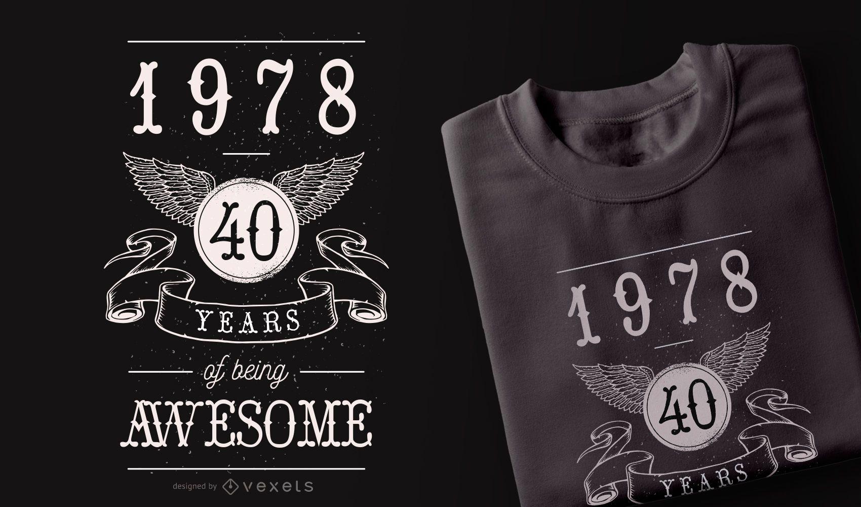 40 Years Awesome diseño de camiseta
