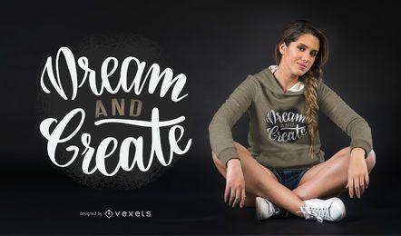 Träumen Sie und erstellen Sie ein T-Shirt-Design