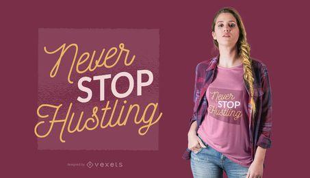 Never stop hustling t-shirt design