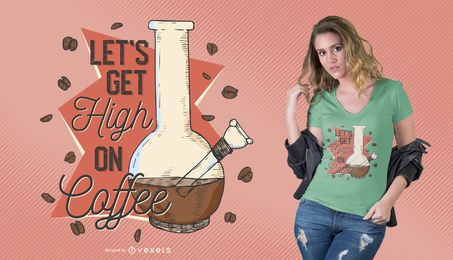 Diseño de camiseta High on Coffee Quote