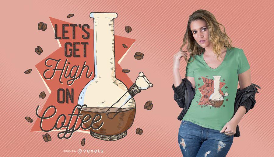 Diseño de camiseta High on Coffee Quote