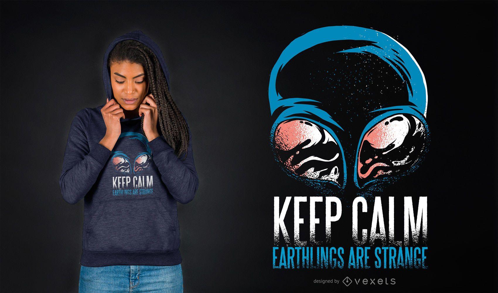 Mantener la calma diseño de camiseta alienígena