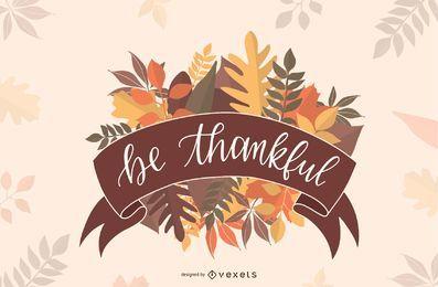 Seien Sie dankbar, Briefgestaltung