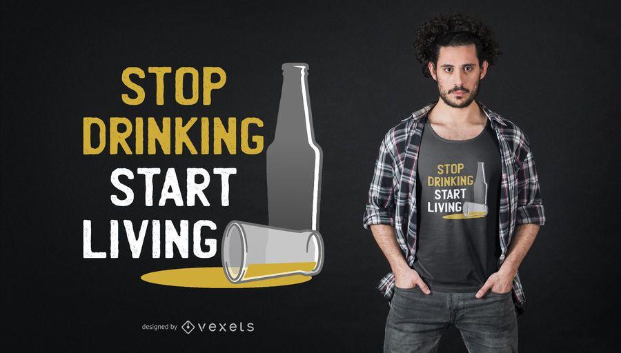Hören Sie auf, T-Shirt-Design zu trinken