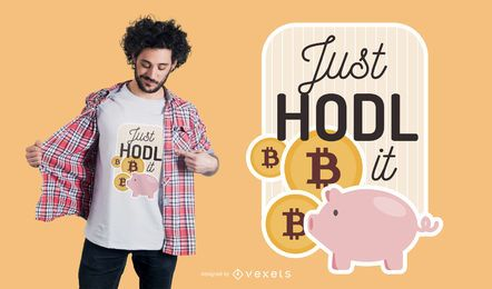 Just HODL it diseño de camiseta