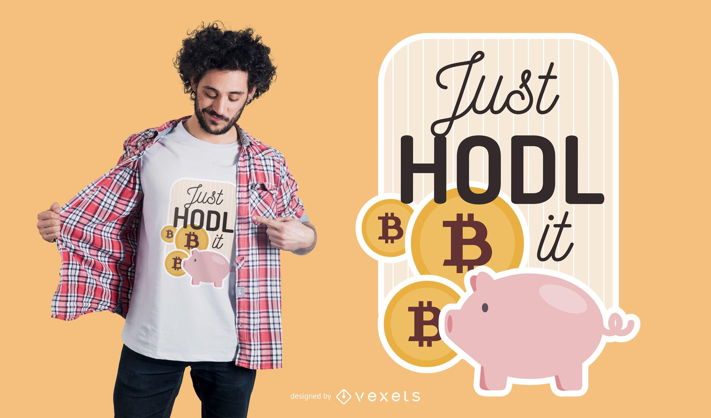Diseño de camiseta Just HODL it