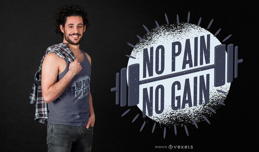 Nenhum projeto sem dor do t-shirt do ganho