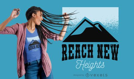 Reach new heights t-shirt design
