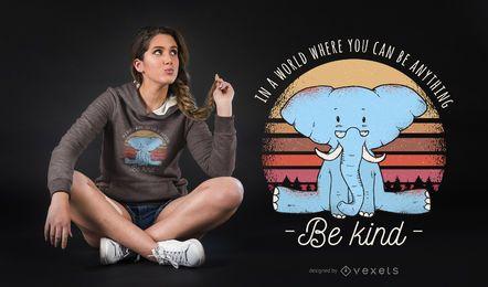 Seien Sie freundlich Elefant T-Shirt Design