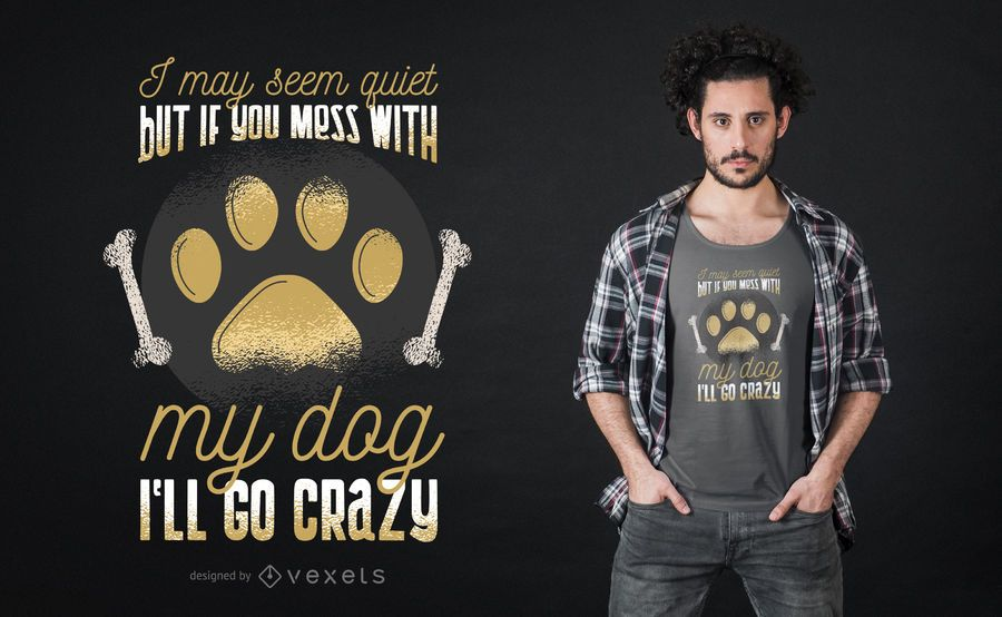 Mess with dog t-shirt design