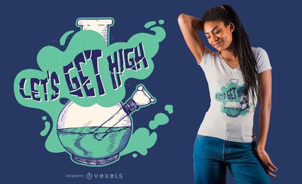 Lets get high t-shirt design