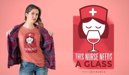 Diese Krankenschwester braucht ein Glas-T-Shirt Design