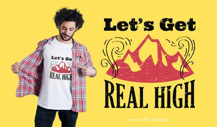 Let's Get Real High T-shirt Design
