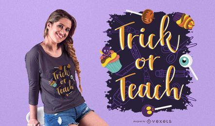 Trick or Teach Halloween T-shirt Design